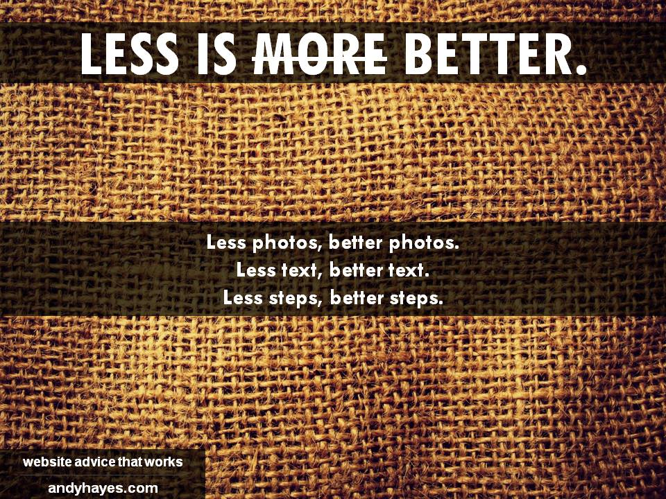 less is better. and easier.